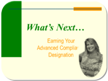 What's Next… Earning Your Advanced Compliance Designation